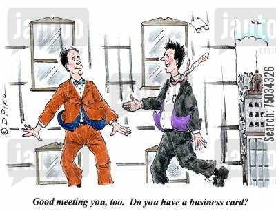 business cards cartoon humor: 'Good meeting you, too. Do you have a business card?'