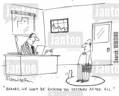 trapdoor cartoon humor: 'Barnes, we won't be kicking you upstairs after all.'
