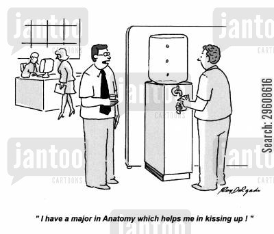 degrees cartoon humor: 'I have a major in Anatomy which helps me in kissing up!'