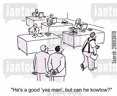qualification cartoon humor: 'He's a good 'yes man', but can he kowtow?'