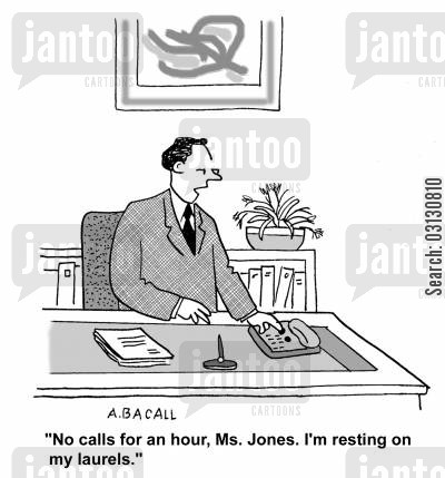 screening calls cartoon humor: No calls, I'm resting on my laurels.