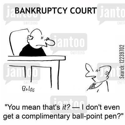 ball-point cartoon humor: BANKRUPTCY COURT, 'You mean that's it? -- I don't even get a complimentary ball-point pen?'