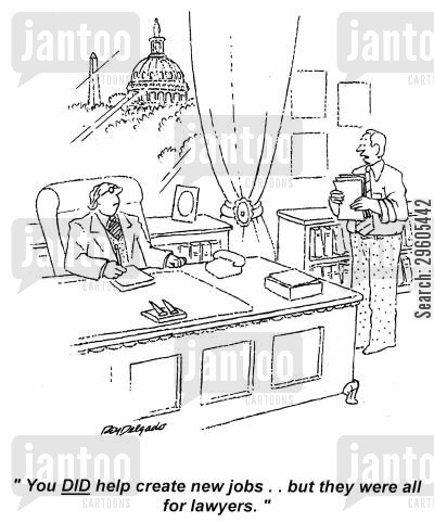 opening cartoon humor: 'You DID help create new jobs.. but they were all for lawyers.'