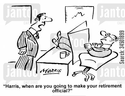 indolence cartoon humor: ...When are you going to make your retirement official?