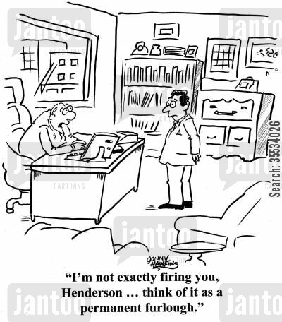 furlough cartoon humor: Boss to employee: 'I'm not exactly firing you, Henderson ... think of it as a permanent furlough.'