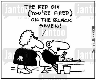 slacking cartoon humor: 'The red six (you're fired) on the black seven.'