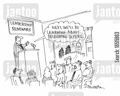 leadership skills cartoon humor: 'Next, we'll be learning about delegating ulcers.'