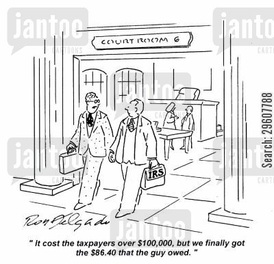 taxpayer cartoon humor: 'It cost the taxpayers over $100,000 but we finally got the $86.40 that the guy owed.'