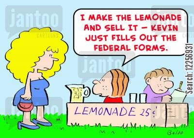 federal forms cartoon humor: 'I make the lemonade and sell it -- Kevin just fills out the Federal forms.'