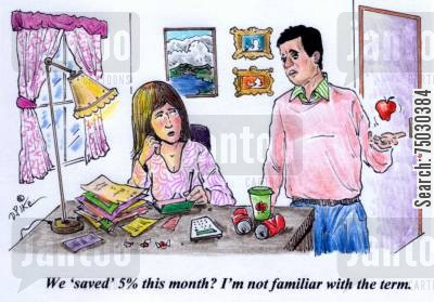 living cost cartoon humor: 'We 'saved' 5 this month? I'm not familiar with the term.'