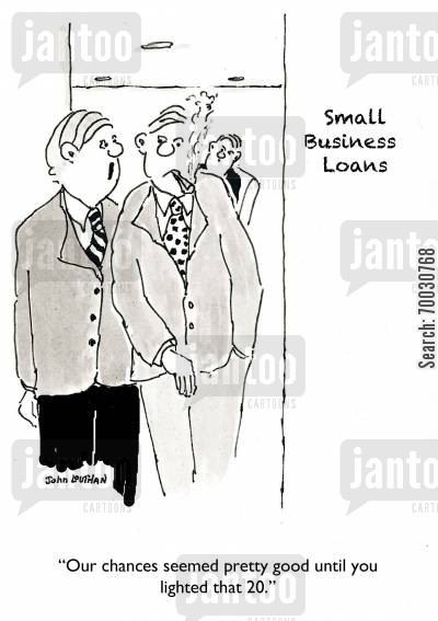 loan applicants cartoon humor: 'our chances seemed pretty good until you lighted that 20.'