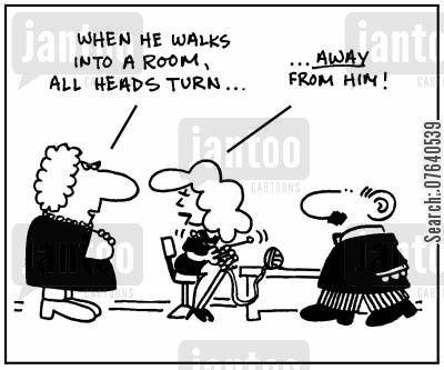 popularity contest cartoon humor: 'When he walks into a room, all heads turn...away from him.'