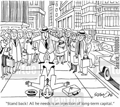 long-term capitol cartoon humor: 'Stand back! All he needs is an injection of long-term capital.'