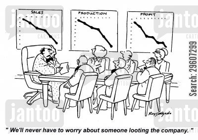 lose cartoon humor: 'We'll never have to worry about someone looting the company.'