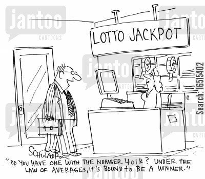 retirement fund cartoon humor: 'Do you have one with the number 401k? under the law averages, it's bound to be winner.'