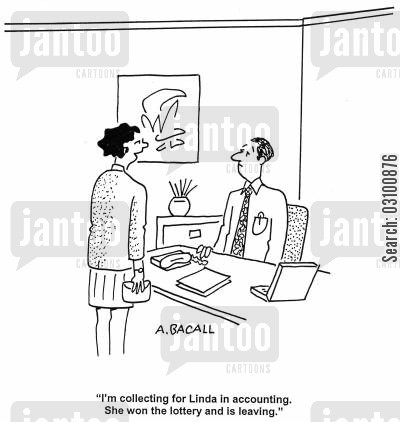 lottery win cartoon humor: 'I'm collecting for Linda in accounting. She won the lottery and is leaving.'