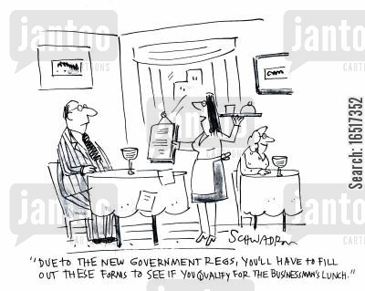 qualifies cartoon humor: 'Due to the new goverment regs, you'll have to fill out these forms to see if you qualify for the businessman's lunch.'