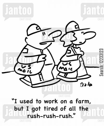 farm workers cartoon humor: 'I used to work on a farm, but I got tired of all the rush-rush-rush.'
