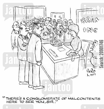 dissatisfied cartoon humor: 'There's a conglomerate of malcontents here to see you, sir.'