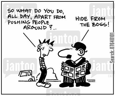 middle management cartoon humor: 'So what do you do all day, apart from pushing people around?' - 'Hide from the boss.'
