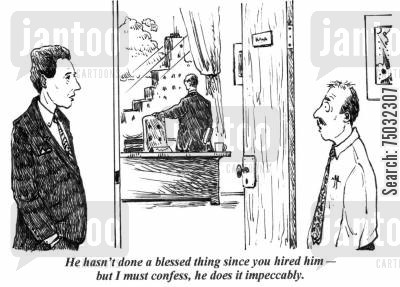 management style cartoon humor: 'He hasn't done a blessed thing since you hired him - but I must confess, he does it impeccably.'