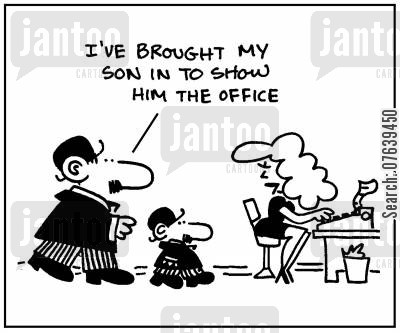 corporate cultures cartoon humor: 'I've brought my son in to show him the office.'