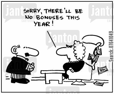 manangements cartoon humor: 'Sorry, there'll be no bonuses this year.'