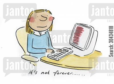 temping cartoon humor: It's not forever......