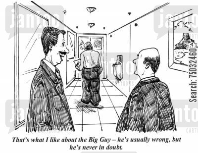 confident cartoon humor: 'That's what I like about the Big Guy - he's usually wrong, but he's never in doubt.'