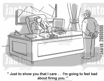 lay off cartoon humor: 'Just to show you that I care . . . I'm going to feel bad about firing you.'