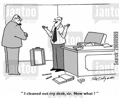 desk jobs cartoon humor: 'I cleaned out my desk, sir. Now what?'