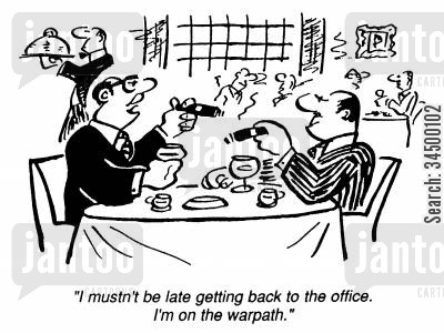 line manager cartoon humor: I mustn't be late getting back to the office. I'm on the warpath.
