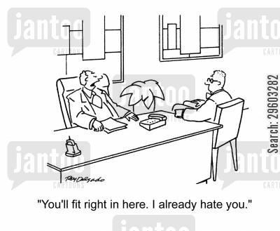 fitting in cartoon humor: 'You'll fit right in here. I already hate you.'
