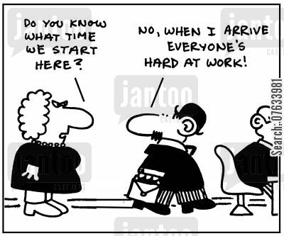 office hour cartoon humor: Do you know what time we start here?