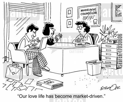 market-driven cartoon humor: 'Our love life has become market-driven.'