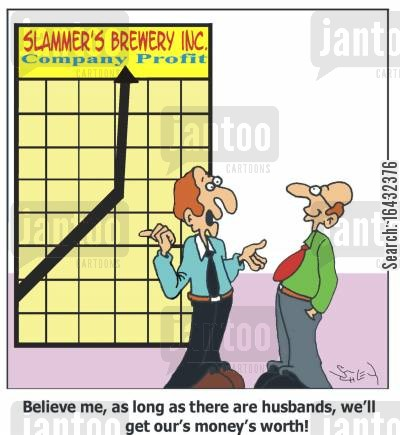 nuptuals cartoon humor: As long as there are husbands, we'll get our's money's worth!