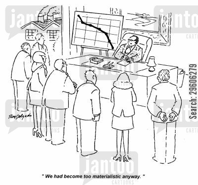 redundant cartoon humor: 'We had become too materialistic anyway.'