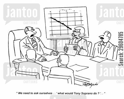 sopranos cartoon humor: 'We need to ask ourselves... 'what would Tony Soprano do?'...'