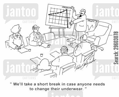 predictions cartoon humor: 'We'll take a short break in case anyone needs to change their underwear.'