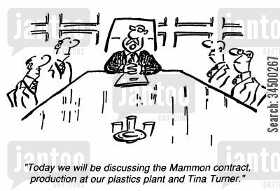 business conference cartoon humor: Today we will be discussing the contract, production at our plastics plant and Tina Turner.