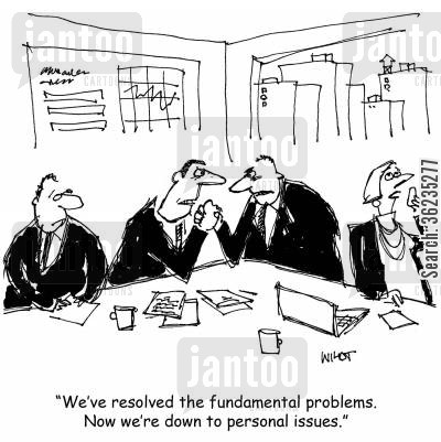 personal problem cartoon humor: We've resolved the fundamental problems. Now we're down to personal issues.