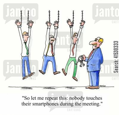 meeting cartoon humor: 'So let me repeat this: nobody touches their smartphones during the meeting.'