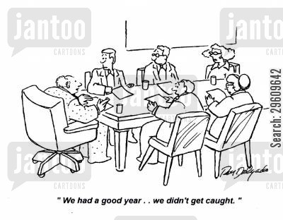 outlook cartoon humor: 'We had a good year... we didn't get caught.'