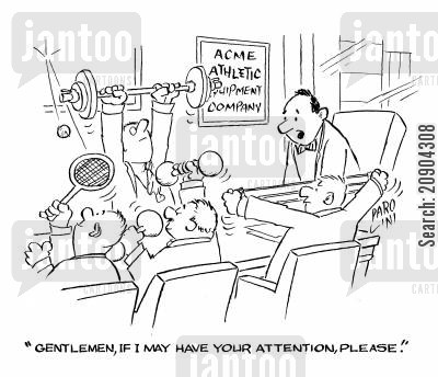 concentration cartoon humor: 'Gentlemen, if I may have your attention please.'