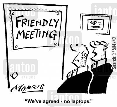 face to face cartoon humor: We've agreed - no laptops.