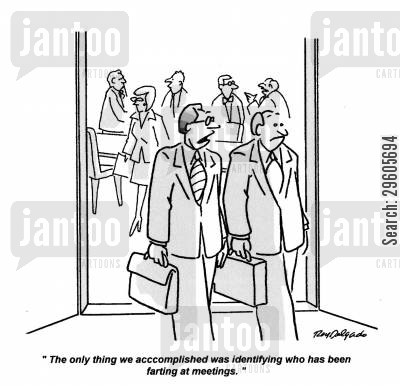 identity cartoon humor: 'The only thing we accomplished was identifying who has been farting at meetings.'