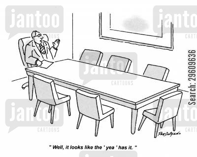 business meetings cartoon humor: 'Well, it looks like the 'yea' has it.'