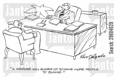 merger cartoon humor: 'A merger will enable us to have more people to blame.'