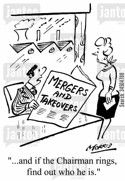 mergers and takeovers cartoon humor: ...and if the Chairman rings, find out who he is.