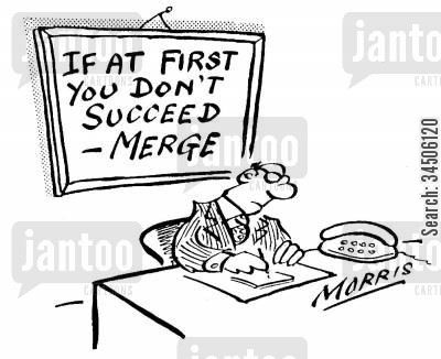mantras cartoon humor: 'If at first you don't succeed - merge.'